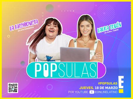 "E! Entertainment Latinoamérica estrena ""Pópsulas"" un nuevo show 100% digital"