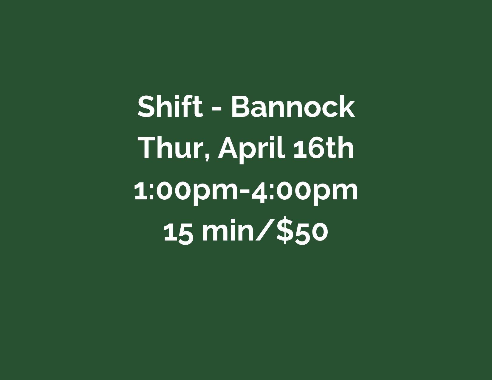 Shift - Bannock Headshots/15 Min