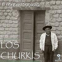 esteban-sajama-los-churkis