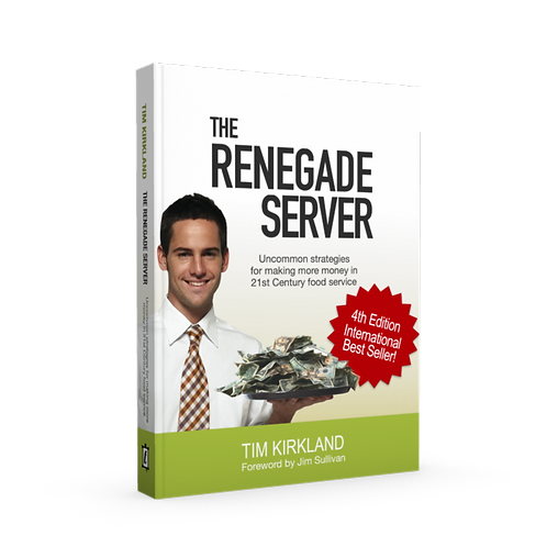 The Renegade Server: Uncommon Strategies for Making More Money