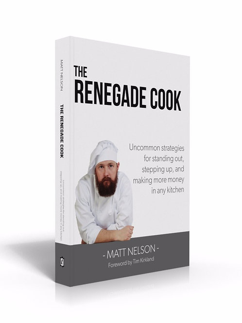 The Renegade Cook: Stand Out and Move Up in Any Kitchen