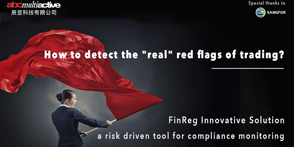 """[7/11]How to detect the """"REAL"""" red flags of trading compliance?"""