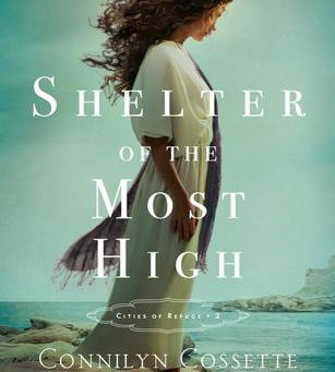 Book Review: Shelter of the Most High by Connilyn Cossette