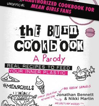 Blog Crasher: The Burn Cookbook by Jonathan Bennett and Nikki Martin