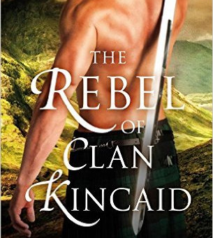 Book Review: The Rebel of Clan Kincaid by Lily Blackwood