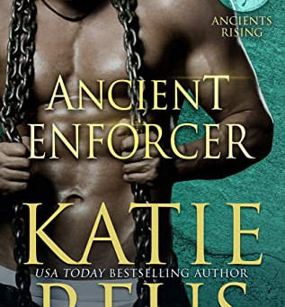 Book Review: Ancient Enforcer by Katie Reus