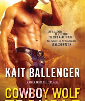 Book Review: Cowboy Wolf Trouble by Kait Ballenger