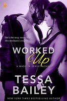 Book Review: Worked Up by Tessa Bailey