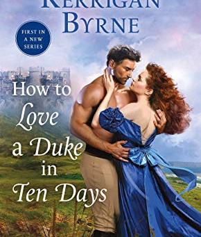 Book Review: How to Love a Duke in Ten Days by Kerrigan Byrne