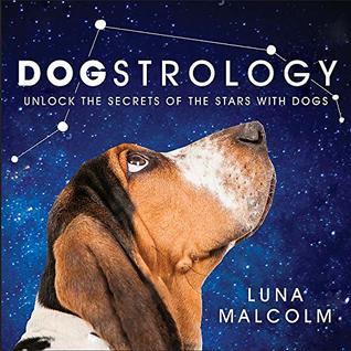 Blog Crasher: Dogstrology by Luna Malcolm