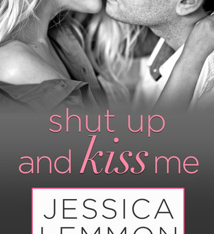 Book Review: Shut Up and Kiss Me by Jessica Lemmon