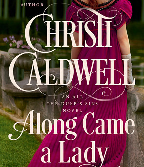 Blog Tour: Along Came A Lady by Christi Caldwell