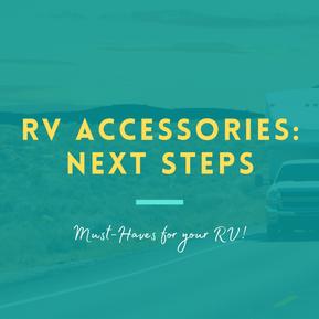 RV Must Have Accessories : Next Steps