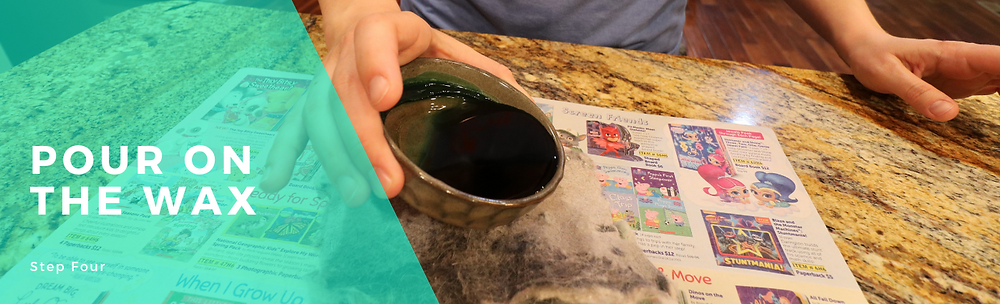 Step 4 | Pour on the wax