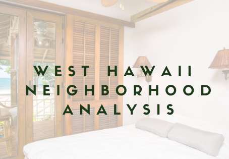 West Hawaii Neighborhood Analysis: Keauhou View Estates