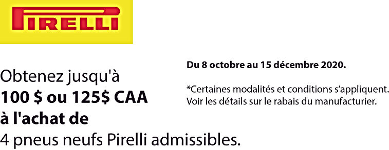 Promo automne Pirelli 100$ ou 125$ CAA.j
