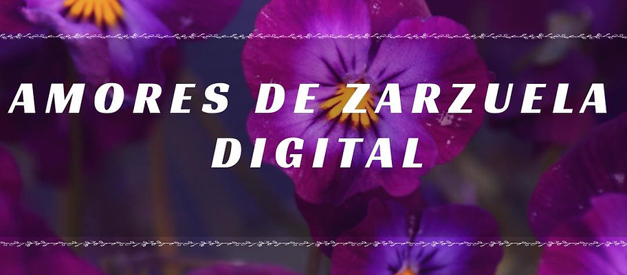 AMORES de ZARZUELA DIGITAL
