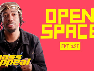 Open Space: FKi 1st | Mass Appeal