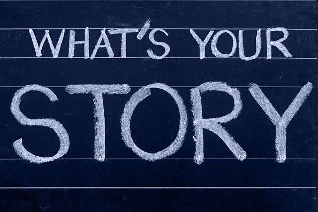 "Picture of a chalkboard saying ""What's your story"". Courtesy ofwww.pixabay.com"