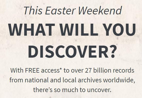 Ancestry's free access to all their historical record collections during Easter 2021