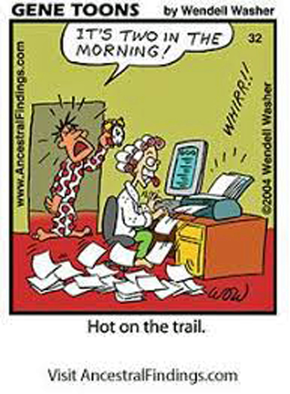 Cartoon about man complaining it's 2 in the morning and his wife is still doing family history on the computer. From Gene Toons and AncestralFindings.com