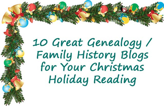 10 Genealogy / Family History Blogs for your Christmas holiday reading