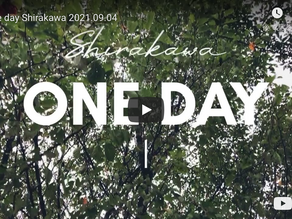 One day Shirakawa 2021.09.04