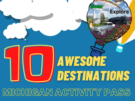 10 Awesome Destinations You Can Visit with a Michigan Activity Pass!