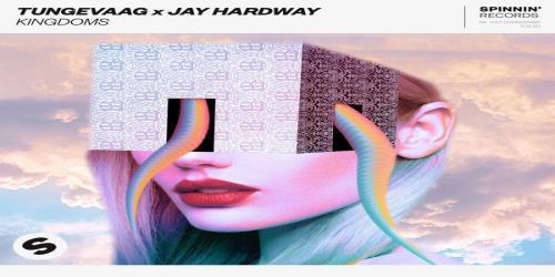 """HIT NÚMERO 1: Jay Hardway x Tungevaag - Kingdoms     """"Reinando Reinos"""" (Del 13 Al 19 Septiembre 21)"""