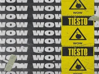 HIT NÚMERO 1: Tiësto – Wow .Del 4 Al 10 De Marzo 2019.