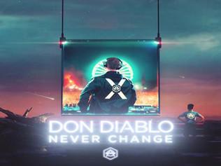 """HITNÚMERO 1: Don Diablo – Never Change. """"Incombustible y Superdiabólico""""."""