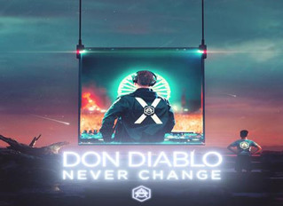 "HITNÚMERO 1: Don Diablo – Never Change. ""Incombustible y Superdiabólico""."
