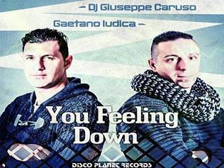HIT NÚMERO 1: Dj Giuseppe Caruso & Gaetano Ludica - You Feeling Down.         Del 1 al 7 de Octu