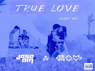 HIT NÚMERO 1: Jose AM & Sam Ray – True Love. Del 10 al 16 de Abril 2017.