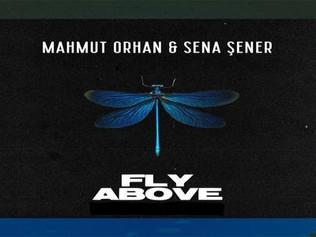"""HIT 1: Mahmut Orhan & Sena Sener -  Fly Above  """"Vuelo De Altura """" (Del 4 Al 10 Octubre 2021)."""