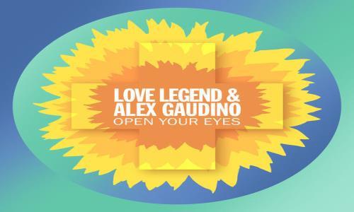 """HIT NÚMERO 1: Alex Gaudino & Love Legend - Open Your Eyes. """"Abrimos oJoS"""" (Del 14 Al 20 Junio 2021)."""