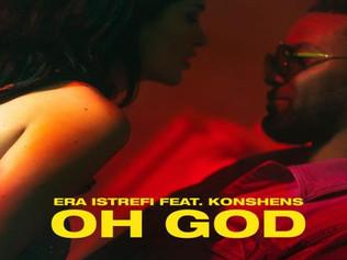 HIT NÚMERO 1: Era Istrefi  Feat. Konshens - Oh God. Del 1 Al 10 De Febrero 2019.