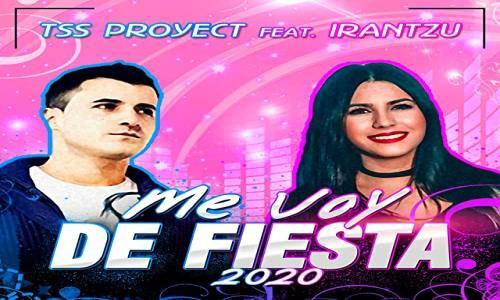 "Nº1: TSS Proyect Ft.Irantzu-Me Voy De Fiesta 2020 "" ¿Vamos De Fiesta?"" (Del 15 Al 21 Febrero 2021)"