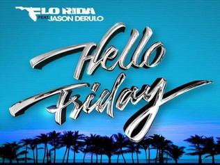 HIT NÚMERO 1: Flo Rida  Ft.Jason Derulo -Hello Friday. Del 15 al 22 de Diciembre 2016.
