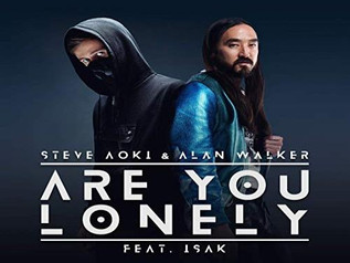 HIT NÚMERO 1: Steve Aoki & Alan Walker Feat. Isák - Are You Lonely. Del 18  Al 24 De Noviembre 2