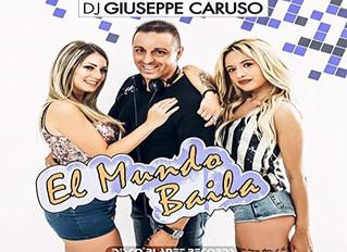 HIT NÚMERO 1: Dj Giuseppe Caruso - El Mundo Baila. Del 9 Al 15 De Marzo 2020.