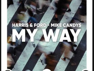"""HIT NÚMERO 1: Harris &  Ford x Mike Candys - My Way. """"Triple De Calidad """" (Del 16 Al 22 Agosto 2021)"""