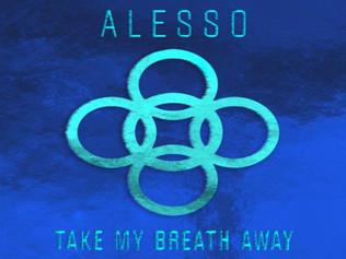 HIT NÚMERO 1: Alesso - Take My Breath Away. Del 3 al 9 de Julio 2017.
