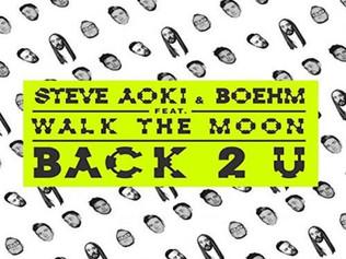 HIT NÚMERO 1: Steve Aoki & Boehm - Back 2U Ft. Walk The Moon. Del 1 al 7 de Febrero 2017.