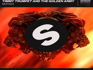 HIT NÚMERO 1: 1.Timmy Trumpet And The Golden Army - Mufasa. Del 6 De Mayo Al 12 Mayo 2019.