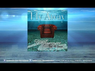 HIT NÚMERO 1: Gimmy Weaver Ft.Olli Vincent - FlyAway. Del 8 al 15 de Noviembre 2016.
