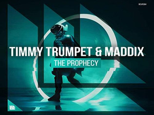 HIT NÚMERO 1: Timmy Trumpet &  Maddix - The Prophecy. Del 8 De Julio Al 14 De Julio 2019.