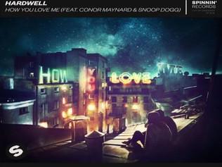 HIT NÚMERO 1: 1.Hardwell Feat. Conor Maynard & Snoop Dogg - How You Love Me. Del 13 De Mayo Al 1