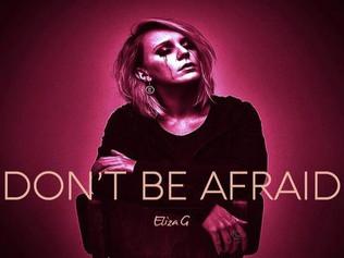 HIT NÚMERO 1: Eliza G - Don't Be Afraid. Del 19 al 25 de Septiembre 2016.