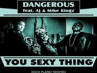 HIT NÚMERO 1: Dangerous Ft.Aj & Mike Kingz - You Sexy Thing. Del 21 al 31 de Agosto 2017.